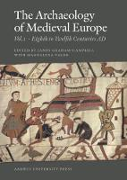 Archaeology of Medieval Europe: Volume 1: Eighth to Twelfth Centuries AD (Paperback)