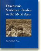 Diachronic Settlement Studies in the Metal Ages: Report on the ESF Workshop Moesgard, Denmark, 14-18 October 2000 (Paperback)