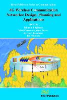 4G Wireless Communication Networks: Design Planning and Applications - River Publishers Series in Communications (Hardback)
