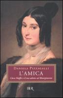 L'Amica - Clara Maffei E Il Suo Salotto Nel Risorgimento (Paperback)