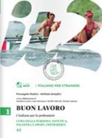 Buon lavoro - L'italiano per le professioni: Cura della persona: estetica, pales (Paperback)