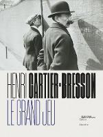 Henri Cartier-Bresson: Le Grand Jeu (Hardback)