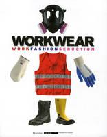 Workwear: Work Fashion Seduction (Paperback)
