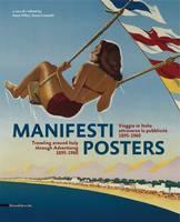 Manifesti Posters: Travelling Around Italy Through Advertising, 1895-1960 (Hardback)