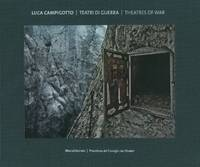 Luca Campigotto: Theatres of War (Hardback)
