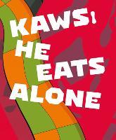 KAWS: He Eats Alone (Hardback)