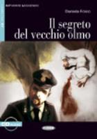 Imparare Leggendo: Il Segreto Del Vecchio Olmo - Book & CD
