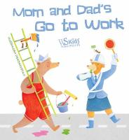 Mom and Dad Go to Work (Board book)