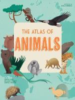 The Atlas of Animals (Hardback)