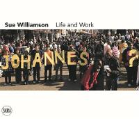 Sue Williamson: Life and Work (Paperback)