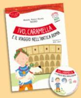 Italiano facile per bambini: Ivo, Caramella e il viaggio nell'antica Roma + CD