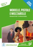 Italiano facile: Modelle, pistole e mozzarelle. Libro + online MP3 audio (Paperback)