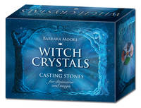 Witch Crystals: Casting Stones for Divination and Magic