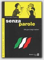 Senza parole - 100 gesti degli italiani: Senza parole - 100 gesti degli italiani (Paperback)