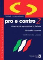 Pro e contro: conversare e argomentare in italiano: Libro dello studente 2 (Paperback)