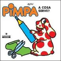 Pimpa a cosa serve? (Hardback)