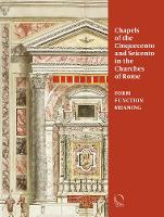 Chapels of the Cinquecento and Seicento in the Churches of Rome (Paperback)