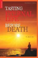 Tasting Eternal Life Before Death (Paperback)