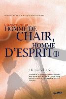 Homme de Chair, Homme d'Esprit Ⅰ: Man of Flesh, Man of Spirit Ⅰ(French) (Paperback)