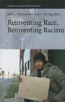 Reinventing Race, Reinventing Racism - Studies in Critical Social Sciences 50 (Hardback)