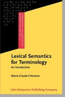 Lexical Semantics for Terminology: An introduction - Terminology and Lexicography Research and Practice 20 (Paperback)
