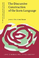 The Discursive Construction of the Scots Language: Education, politics and everyday life - Discourse Approaches to Politics, Society and Culture 51 (Hardback)