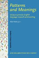 Patterns and Meanings: Using corpora for English language research and teaching - Studies in Corpus Linguistics 2 (Hardback)
