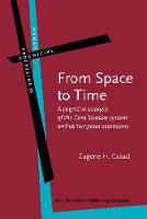 From Space to Time: A cognitive analysis of the Cora locative system and its temporal extensions - Human Cognitive Processing 39 (Hardback)