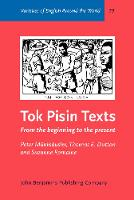 Tok Pisin Texts: From the beginning to the present - Varieties of English Around the World T9 (Hardback)