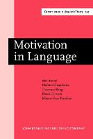 Motivation in Language: Studies in honor of Gunter Radden - Current Issues in Linguistic Theory 243 (Hardback)
