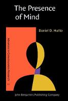 The Presence of Mind - Advances in Consciousness Research 17 (Paperback)