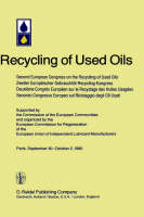 Second European Congress on the Recycling of Used Oils held in Paris, 30 September-2 October, 1980 (Hardback)