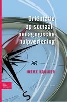 Ori ntatie Op Sociaalpedagogische Hulpverlening - Sociaal Agogisch Basiswerk (Hardback)