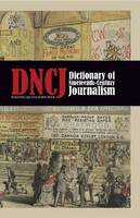 Dictionary of Nineteenth-century Journalism in Great Britain and Ireland (Hardback)