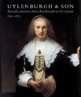 Ulyenburgh & Son: Art and Commerce from Rembrandt to De Lairesse 1625-1675 (Paperback)