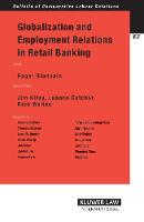 Globalization and Employment Relations in Retail Banking (Paperback)