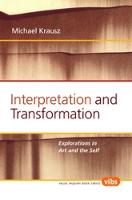 Interpretation and Transformation: Explorations in Art and the Self - Value Inquiry Book Series / Interpretation and Translation 187 (Paperback)