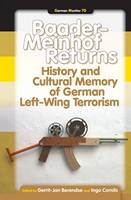 Baader-Meinhof Returns: History and Cultural Memory of German Left-Wing Terrorism - German Monitor 70 (Hardback)