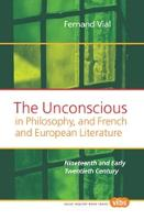 The Unconscious in Philosophy, and French and European Literature: Nineteenth and Early Twentieth Century - Value Inquiry Book Series / Philosophy and Psychology 203 (Hardback)
