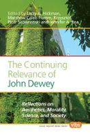 The Continuing Relevance of John Dewey: Reflections on Aesthetics, Morality, Science, and Society - Value Inquiry Book Series / Central European Value Studies 223 (Paperback)