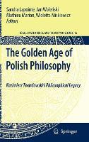 The Golden Age of Polish Philosophy: Kazimierz Twardowski's Philosophical Legacy - Logic, Epistemology, and the Unity of Science 16 (Hardback)