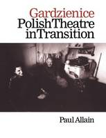Gardzienice: Polish Theatre in Transition (Paperback)