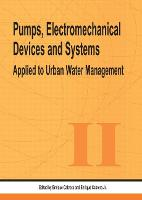 Pumps, Electromechanical Devices and Systems: Proceedings of the International Conference, Valencia, Spain, 22-25 April 2003 (Hardback)