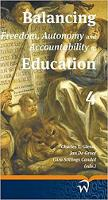 Balancing Freedom, Autonomy, and Accountability in Education Volume 4