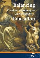 Balancing Freedom, Autonomy, and Accountability in Education Volume 2