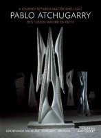 Pablo Atchugarry: a Journey Between Matter and Light (Hardback)
