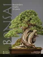 Bonsai: Noelanders Trophy 10 Years