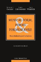 Musical Form, Forms, and Formenlehre: Three Methodological Reflections (Paperback)