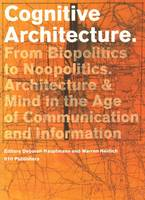 Cognitive Architecture: From Bio-politics to Noo-politics (Paperback)