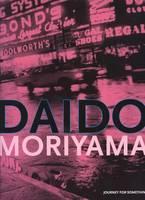 Daido Moriyama - Journey for Something (Hardback)